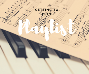 A playlist of music to get everyone with CRPS RSD through the winter and usher them into spring